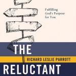 The Reluctant Journey – Richard Leslie Parrott