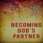 Becoming God's Partner