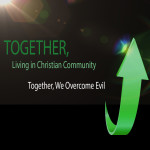 Together, Living In Christian Community – Chapter 5 – Together, We Overcome Evil
